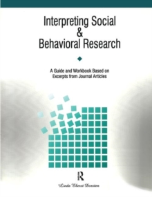 Interpreting Social and Behavioral Research : A Guide and Workbook Based on Excerpts from Journals, Paperback Book