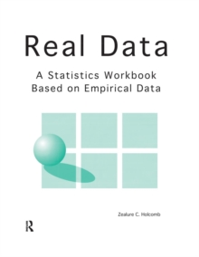 Real Data : A Statistics Workbook Based on Empirical Data, Paperback / softback Book