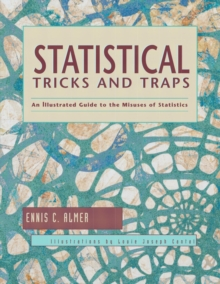 Statistical Tricks and Traps : An Illustrated Guide to the Misuses of Statistics, Paperback / softback Book