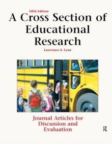 A Cross Section of Educational Research : Journal Articles for Discussion and Evaluation, Paperback / softback Book