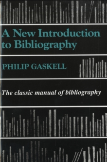 A New Introduction to Bibliography : The Classic Manual of Bibliography, Paperback Book
