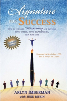 Signature for Success : How to Analyze Handwriting & Improve Your Career, Your Relationships & Your Life, Paperback / softback Book