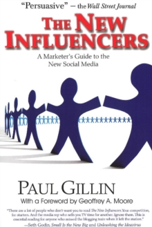 New Influencers : A Marketer's Guide to the New Social Media, Paperback / softback Book