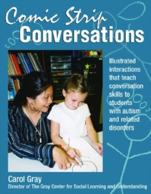 Comic Strip Conversations : Illustrated Interactions That Teach Conversation Skills to Students with Autism and Related Disorders, Paperback Book