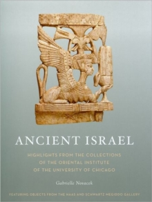 Ancient Israel : Highlights from the Collections of the Oriental Institute of the University of Chicago, Paperback / softback Book