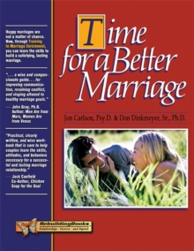 Time for a Better Marriage : Training in Marriage Enrichment, Paperback / softback Book