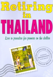 Retiring in Thailand : Live in Paradise for Pennies on the Dollar, Paperback Book