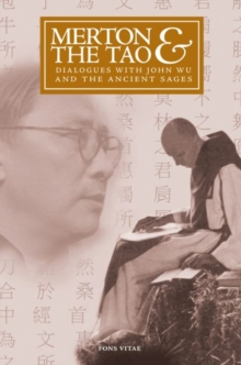 Merton & the Tao : Dialogues with John Wu and the Ancient Sages, Paperback / softback Book