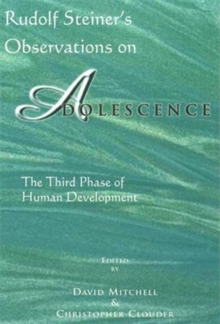 Rudolf Steiner's Observations on Adolescence : The Third Phase of Human Development, Paperback / softback Book
