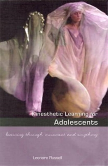 Kinesthetic Learning for Adolescents : Learning Through Movement and Eurythmy, Paperback / softback Book