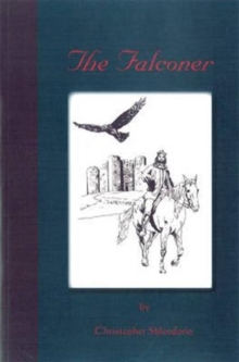 The Falconer : A Story of Frederick II of Hohenstaufen, Paperback / softback Book