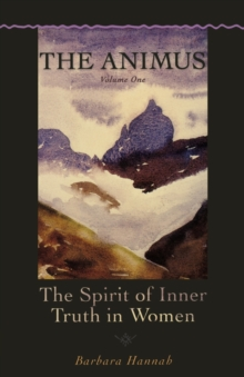 Animus : The Spirit of Inner Truth in Women, Paperback Book