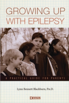 Growing Up with Epilepsy : A Practical Guide for Parents, Paperback / softback Book