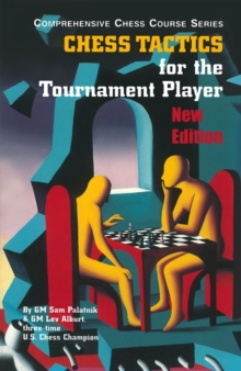 Chess Tactics for the Tournament Player, Paperback / softback Book