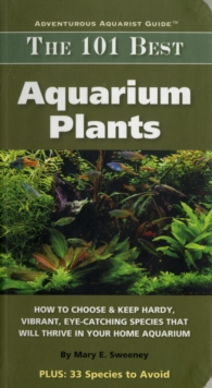 The 101 Best Aquarium Plants, Paperback Book