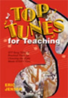 Top Tunes for Teaching : 977 Song Titles & Practical Tools for Choosing the Right Music Every Time, Paperback / softback Book
