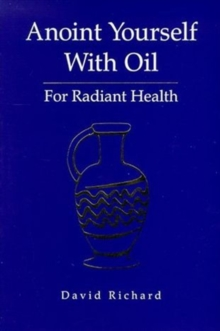 Anoint Yourself with Oil for Radiant Health : For Radiant Health, Paperback / softback Book