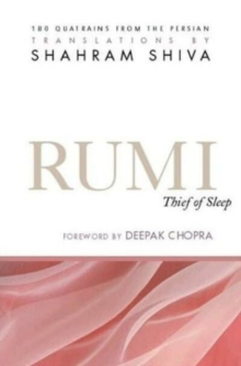 Rumi -- Thief of Sleep : 180 Quatrains from the Persian, Paperback / softback Book