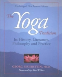 Yoga Tradition : Its History, Literature, Philosophy and Practice, Paperback Book