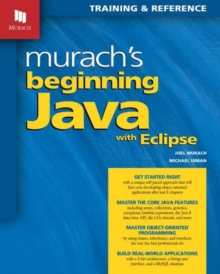 Murach's Beginning Java with Eclipse, Paperback / softback Book