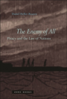 The Enemy of All : Piracy and the Law of Nations, Hardback Book