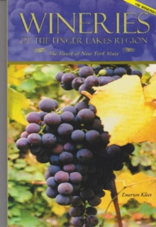 Wineries of the Finger Lakes Region--100 Wineries : 100 Wineries, Paperback / softback Book