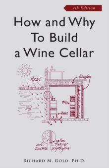 How and Why to Build a Wine Cellar, Paperback / softback Book