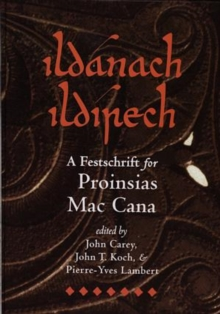 Ildanach Ildirech. A Festschrift for Proinsias Mac Cana, Hardback Book