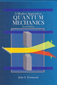 A Modern Approach to Quantum Mechanics, second edition, Hardback Book