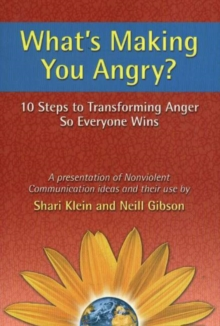 What's Making You Angry? : 10 Steps to Transforming Anger So Everyone Wins, Paperback / softback Book
