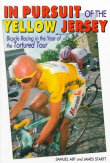 Pursuit of the Yellow Jersey : Bicycle Racing in the Year of the Tortured Tour, Paperback Book