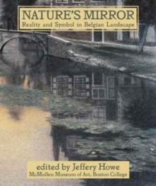 Nature's Mirror : Reality and Symbol in Belgian Landscape, Paperback / softback Book