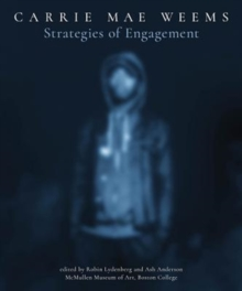 Carrie Mae Weems : Strategies of Engagement, Paperback / softback Book