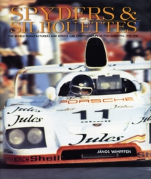 Spyders & Silhouettes : The World Manufacturers and Sports Car Championships in Photographs, 1972-1981, Hardback Book