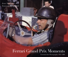 Ferrari Grand Prix Moments : Formula One Photographs 1954-1965, Hardback Book