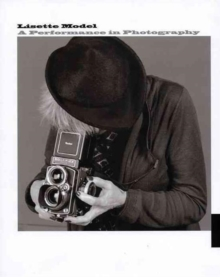 Lisette Model : A Performance in Photography, Paperback Book
