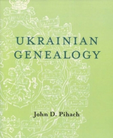 Ukrainian Genealogy : A Beginner's Guide, Paperback Book