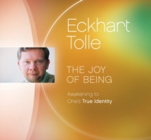Joy of Being : Awakening to One's True Identity, CD-Audio Book