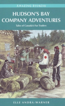 Hudson's Bay Company Adventures : Tales of Canada's Fur Traders, Paperback / softback Book