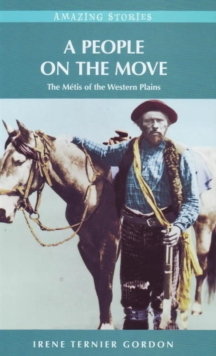 A People on the Move : The Metis of the Western Plains, Paperback / softback Book