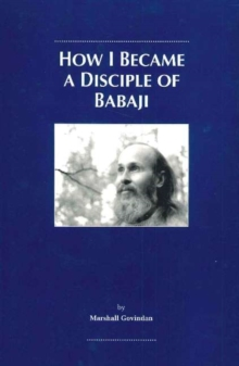 How I Became a Disciple of Babaji, Paperback / softback Book