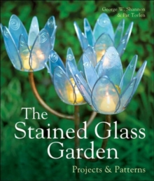 The Stained Glass Garden : Projects & Patterns, Hardback Book