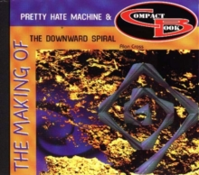 Making of Pretty Hate Machine & the Downward Spiral, Paperback / softback Book