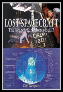 Lost Spacecraft : The Search for Liberty Bell 7, Hardback Book