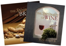 The Spirituality of Wine and the Spirituality of Bread : Boxed Set, Hardback Book