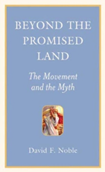 Beyond the Promised Land : The Movement and the Myth, EPUB eBook