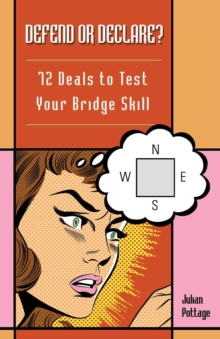 Defend or Declare : 72 Deals to Test Your Bridge Skill, Paperback Book