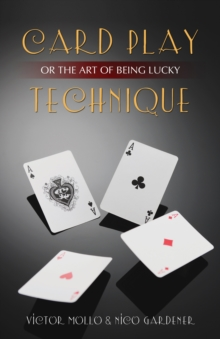 Card Play Technique : Or the Art of Being Lucky, Paperback Book