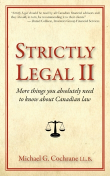 Strictly Legal II : More Things You Absolutely Need to Know About Canadian Law, Paperback Book