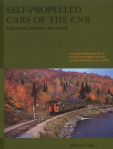 Self-Propelled Cars of the CNR : Endurance, Economy & Speed, Paperback / softback Book